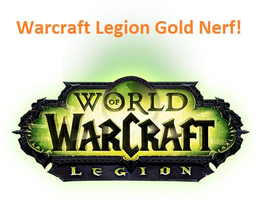 Warcraft Legion Legacy Raid Gold Nerf – TheGreatCasual's